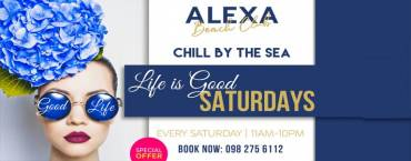 Life Is Good Saturdays | Alexa Beach Club Pattaya