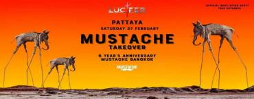 Mustache Takeover Lucifer Pattaya | 6 Year's Anniversary