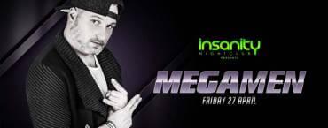 Megamen at Insanity Nightclub