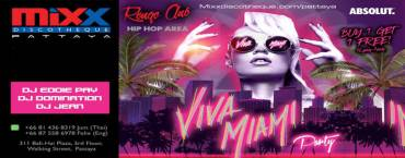 Mixx Pattaya pres. VIVA MIAMI PARTY
