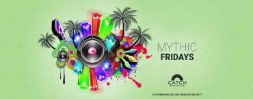 Mythic Fridays at CATCH