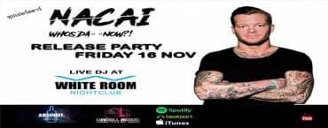 NACAI - Release Party at White Room Phuket