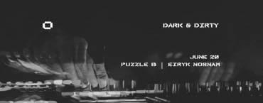 Dark & Dirty Pres. Puzzle B & Eiryk Nosnam