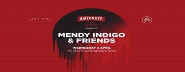 Smirnoff We're Open presents Mendy Indigo & Friends