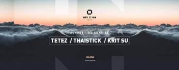 Sunset 'til Sunrise w/ Tetez, Thaistick & Krit Su
