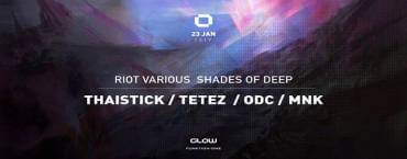 GLOW Wednesday w/ Riot Various Shades of Deep : Thaistick / Tez