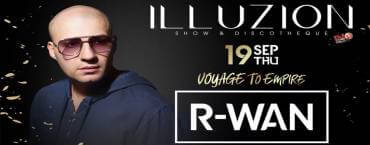 Voyage to Empire presents R-Wan at Illuzion Phuket