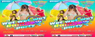 Wet wet weT Rainbow Party at Pier